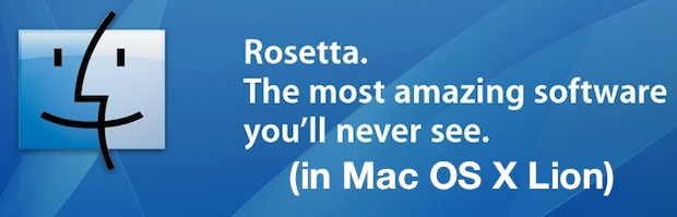 No Rosetta support in Mac OS X Lion