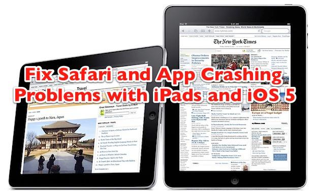 Fix Safari and app crashing on iPad with iOS 5