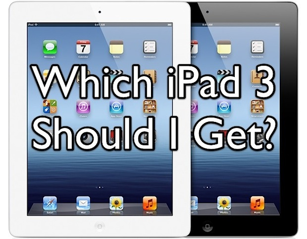 Which iPad 3 Should You Get