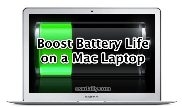 Tips to Improve and Maximize Mac Battery Life