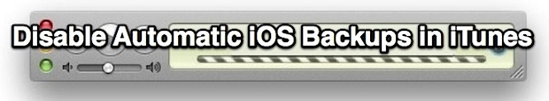 Disable Automatic Backups in iTunes for iOS Devices