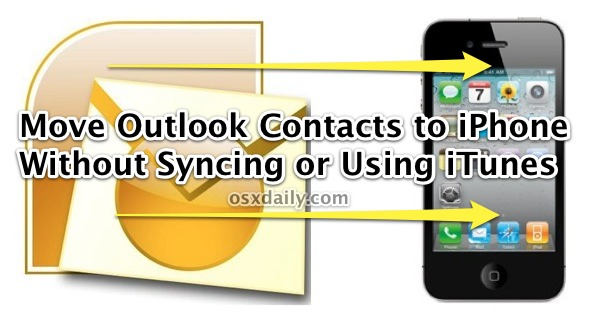 How to Transfer Outlook Contacts to iPhone Without Syncing or Using iTunes  | OSXDaily