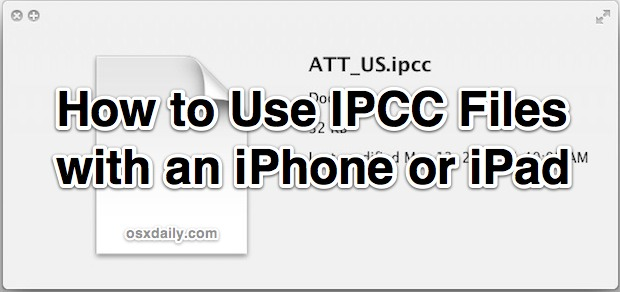 How to use IPCC Files for an iPhone or iPad with iTunes Carrier Testing Mode