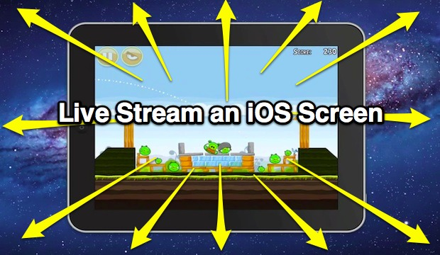 Live Stream an iOS Screen to the World