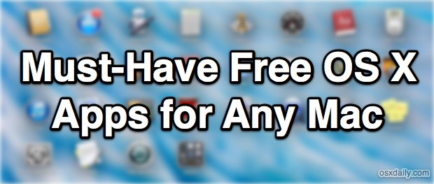 Must-Have free OS X apps for all Macs