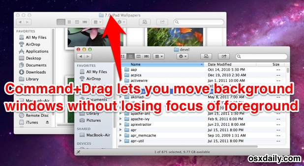 Hold down the command key to drag background windows without losing focus of the foreground