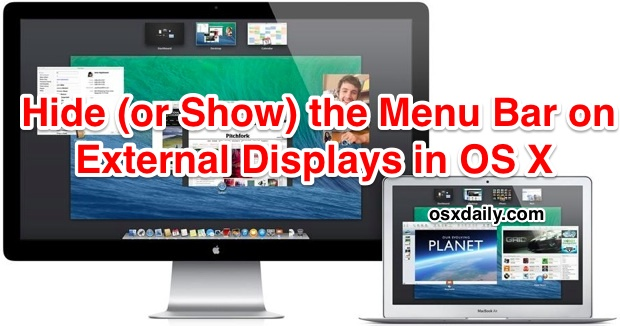 Hide or show the menu bar on external Mac displays in OS X
