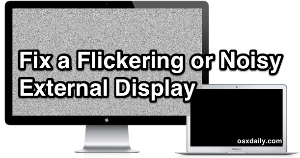 Fix a flickering not-working external screen problem with Macs