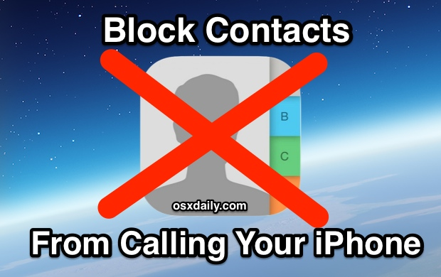 Block contacts from calling your iphone