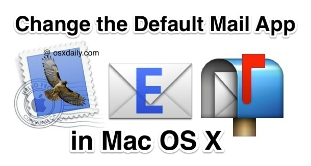 How to change the Default Mail Client App in Mac OS X