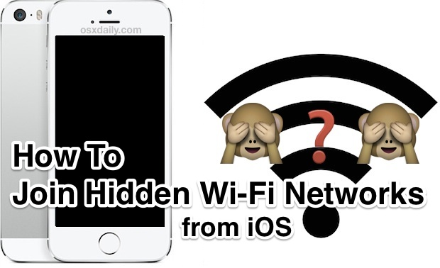 Join Hidden Wi-Fi Networks from iPhone and iPad