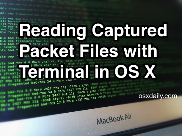 Reading captured packet files in OS X