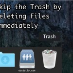 How to delete files immediately in Mac OS X and bypass the Trash