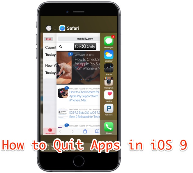 How to quit and close apps in iOS 9