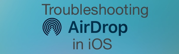 Troubleshooting AirDrop Not Working in iOS with these fixes