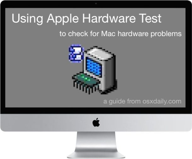 Use Apple Hardware Test to check Mac for hardware problems