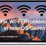 Fix Wi-Fi Problems in MacOS Sierra