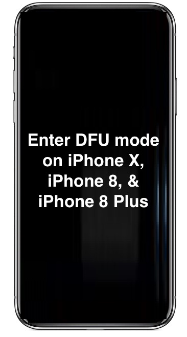 How to Enter DFU Mode on iPhone X and iPhone 8