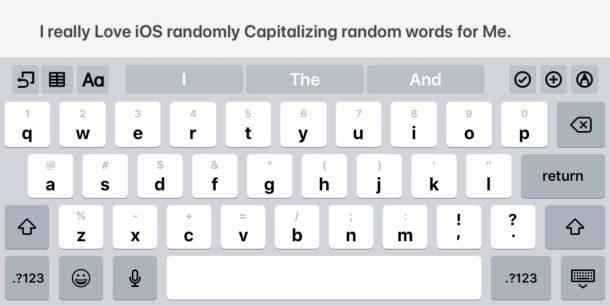 iOS randomly capitalizes words on iPad and iPhone sometimes