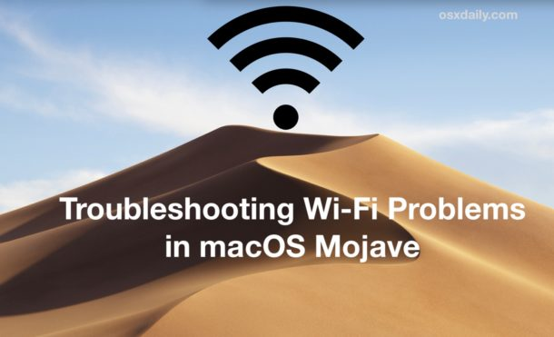 Troubleshooting Wi-Fi Issues in MacOS Mojave