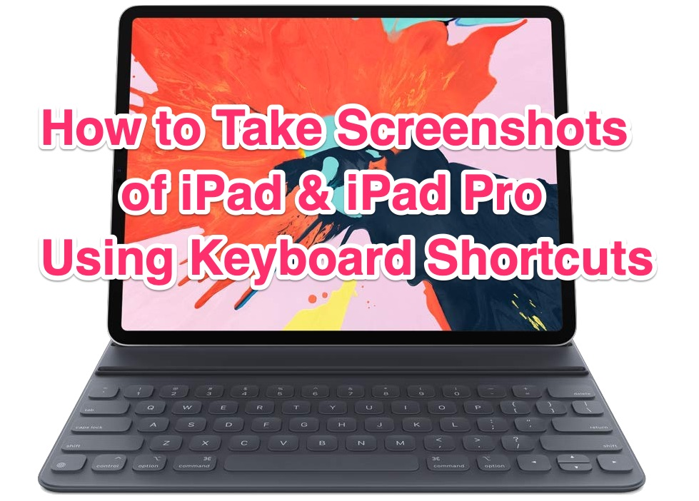 How to take screenshots on iPad with keyboard shortcuts