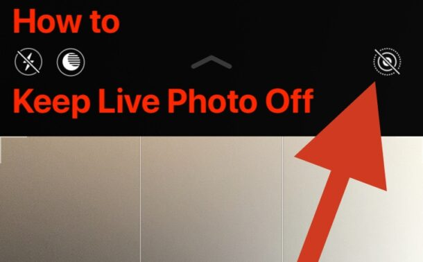 How to keep Live Photo turned off on iPhone camera