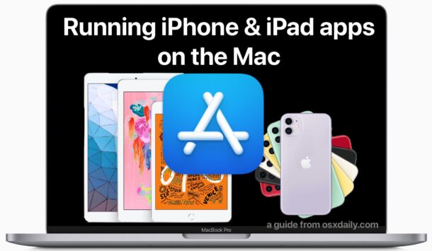 How to run iPhone and iPad apps on Mac